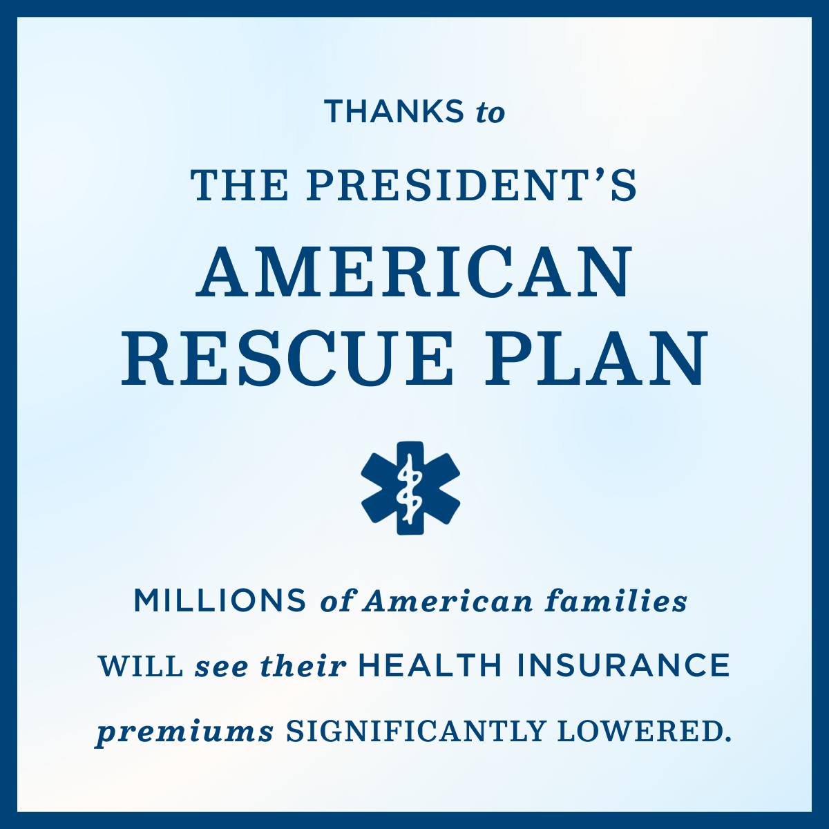 """A light blue graphic that reads """"Thanks to the President's American Rescue Plan… millions of American families will see their health insurance premiums significantly lowered"""""""