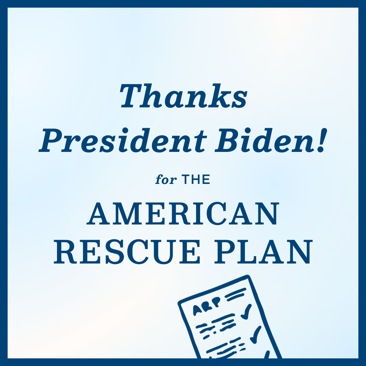 """A light blue graphic that reads """"Thanks President Biden for the American Rescue Plan!"""""""