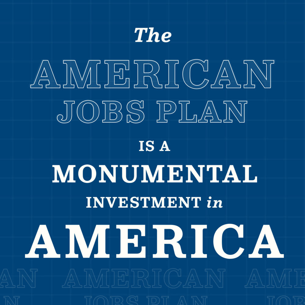 The American Jobs Plan is a monumental  investment in America.